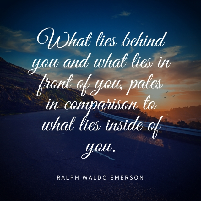 What lies behind you and what lies in front of you, pales in comparison to what lies inside of you.Read more at_ https___www.brainyquote.com_quotes_quotes_r_ralphwaldo386697.html